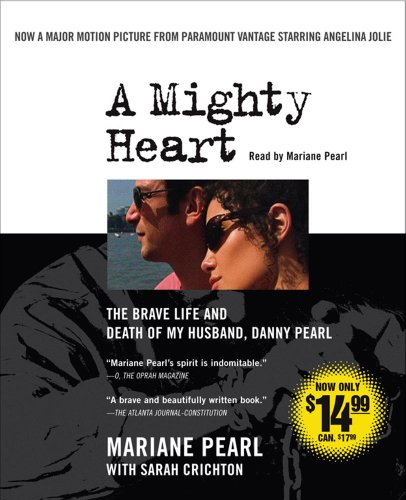 9780743569279: A Mighty Heart Movie Tie-In: The Brave Life and Death of My Husband Danny Pearl