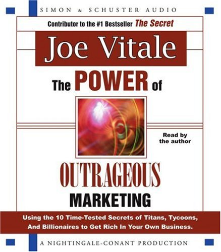 9780743569699: The Power of Outrageous Marketing: Using the 10 Time-tested Secrets of Titans, Tycoons and Billionaires to Get Rich in Your Own Business