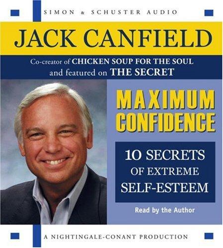 9780743570015: Maximum Confidence: Ten Secrets of Extreme Self-Esteem