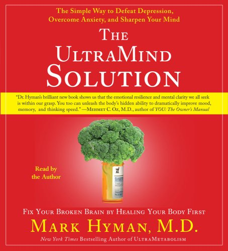 The UltraMind Solution: Fix Your Broken Brain by Healing Your Body First: Hyman, M.D. Mark