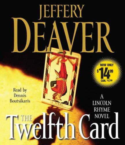 The Twelfth Card: A  Lincoln Rhyme Novel: Deaver, Jeffery