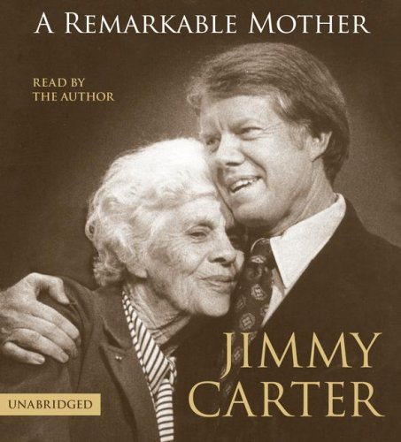 A Remarkable Mother: Carter, Jimmy