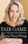 9780743571227: Fair Game: My Life as a Spy, My Betrayal by the White House