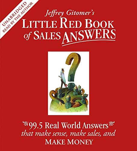 Little Red Book of Sales Answers: 99.5 Real Life Answers that Make Sense, Make Sales, and Make Money (9780743572569) by Gitomer, Jeffrey