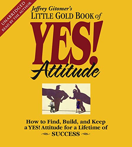 9780743572606: The Little Gold Book of YES! Attitude: How to Find, Build and Keep a YES! Attitude for a Lifetime of Success