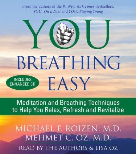 You: Breathing Easy: Meditation and Breathing Techniques to Relax, Refresh and Revitalize (0743573749) by Michael F. Roizen; Mehmet Oz
