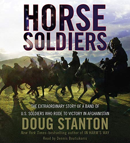 9780743580816: Horse Soldiers: The Extraordinary Story of a Band of US Soldiers Who Rode to Victory in Afghanistan