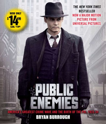 Public Enemies Movie Tie-In: America's Greatest Crime Wave and the Birth of the FBI (9780743582926) by Bryan Burrough