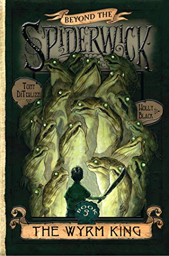 9780743583107: The Wyrm King (Beyond the Spiderwick Chronicles)