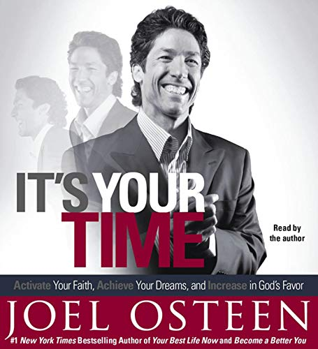 9780743596855: It's Your Time: Activate Your Faith, Accomplish Your Dreams, and Increase in God's Favor