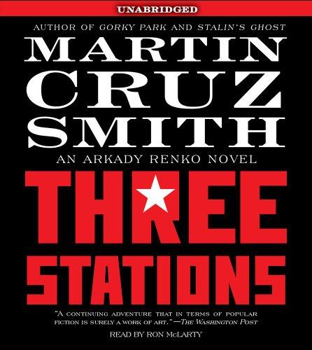 9780743596893: Three Stations: An Arkady Renko Novel (Arkady Renko Novels)