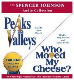 9780743597821: The Spencer Johnson Audio Collection: Including Who Moved My Cheese? and Peaks and Valleys