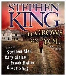 It Grows on You: And Other Stories: Stephen King