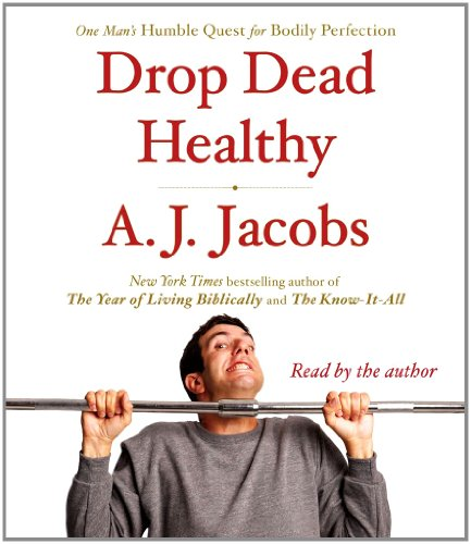 9780743598767: Drop Dead Healthy: One Man's Humble Quest for Bodily Perfection