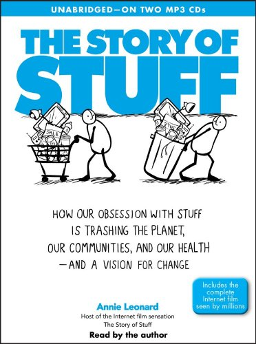 9780743599153: The Story of Stuff: How Our Obsession with Stuff Is Trashing the Planet, Our Communities, and Our Health - And a Vision for Change