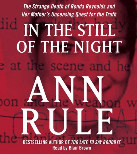 9780743599733: In the Still of the Night: The Strange Death of Ronda Reynolds and Her Mother's Unceasing Quest for the Truth
