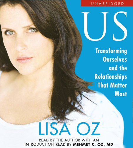 9780743599917: US: Transforming Ourselves and the Relationships that Matter Most