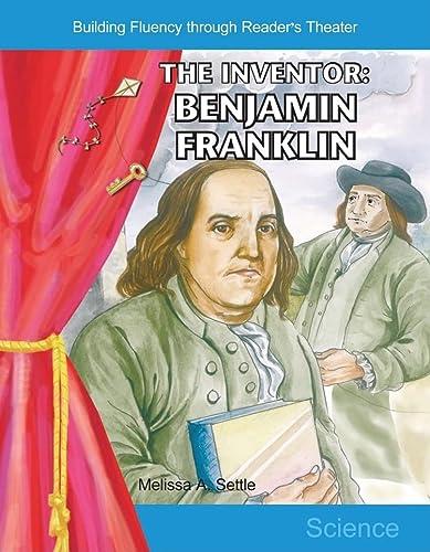 9780743900157: The Inventor: Benjamin Franklin: Grades 3-4 (Building Fluency Through Reader's Theater)