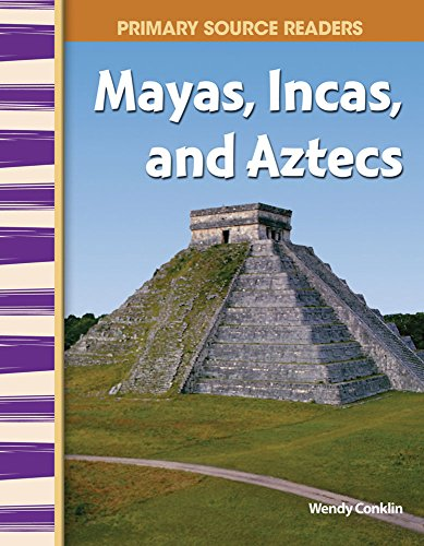 9780743904568: Mayas, Incas, and Aztecs: World Cultures Through Time (Primary Source Readers)