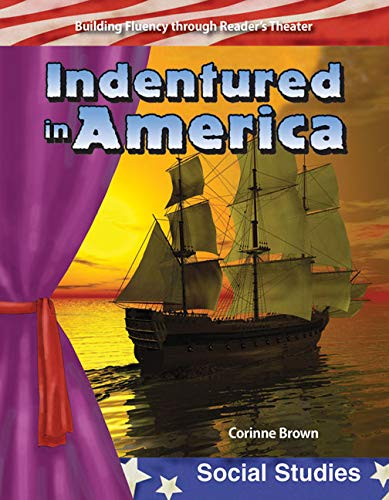 9780743905466: Indentured in America: Early America (Building Fluency Through Reader's Theater)