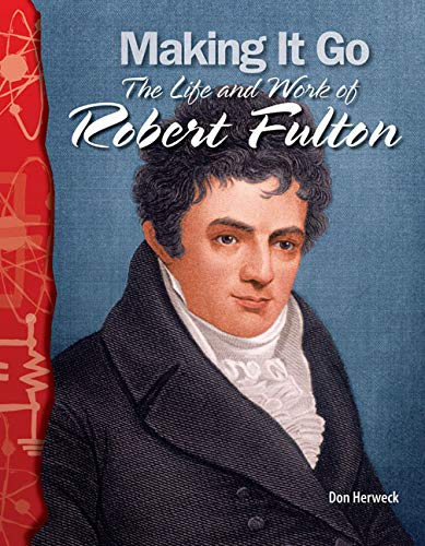 9780743905787: Making It Go: The Life and Work of Robert Fulton: Physical Science (Science Readers)