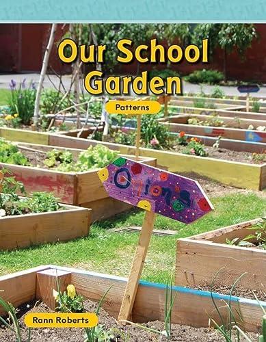 Our School Garden (Mathematics Readers): Teacher Created Materials