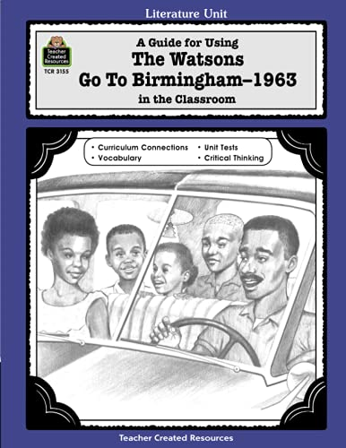 9780743931557: A Guide for Using the Watsons Go to Birmingham-1963 in the Classroom: Literature Unit