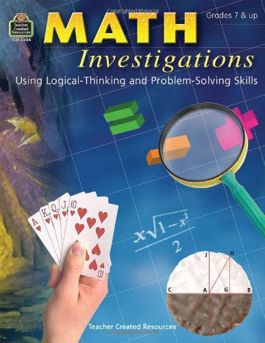 Math Investigations: Using Logical-Thinking and Problem-Solving Skills,: Rice, Thomas K.