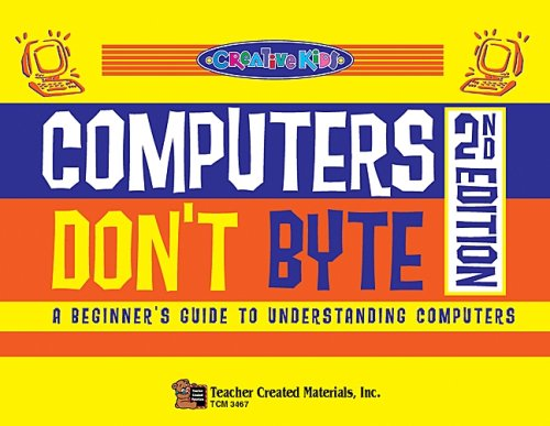 9780743934671: Computers Don't Byte! 2nd Edition (Creative Kids)