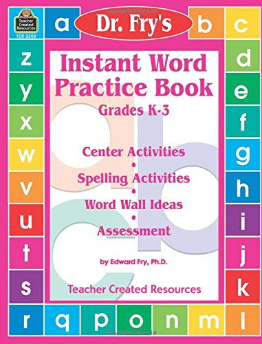 Instant Word Practice Book, Grades K-3: Center: Edward Fry