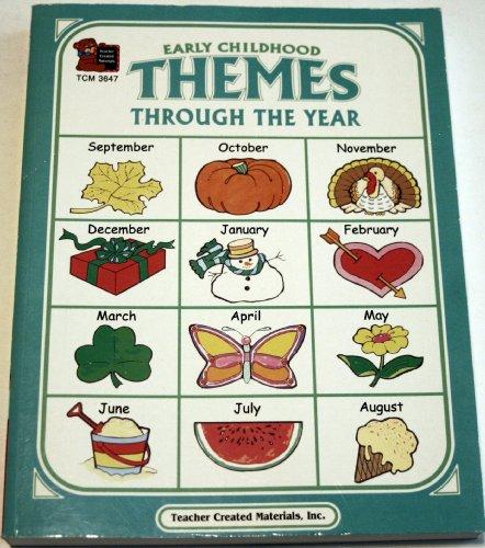 Early Childhood Themes Through The Year: Debbie Thompson, Darlene Hardwick