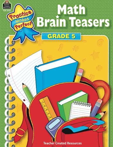 9780743937559: Math Brain Teasers Grade 5: Grade 5 (Practice Makes Perfect (Teacher Created Materials))