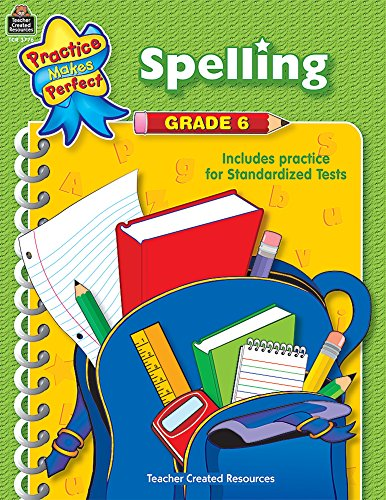 9780743937764: Spelling Grade 6 (Practice Makes Perfect (Teacher Created Materials))