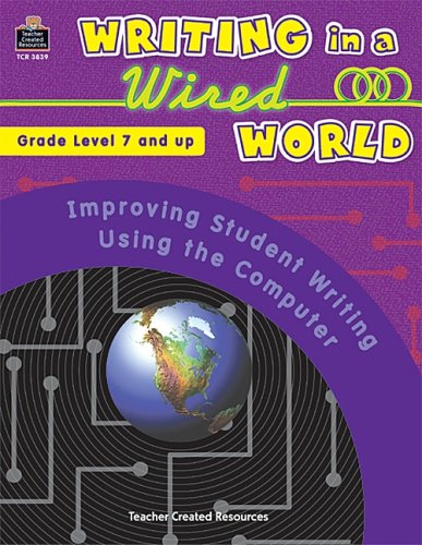 Writing in a Wired World: Improving Student Writing Using the Computer: Valentine, Stephen