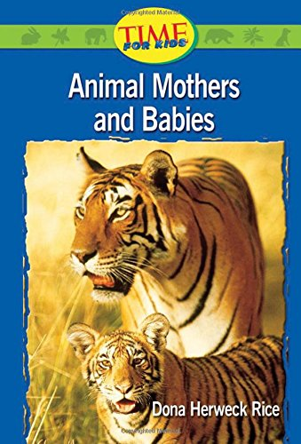 Animals Mothers and Babies: Emergent (Nonfiction Readers): Rice, Dona Herweck