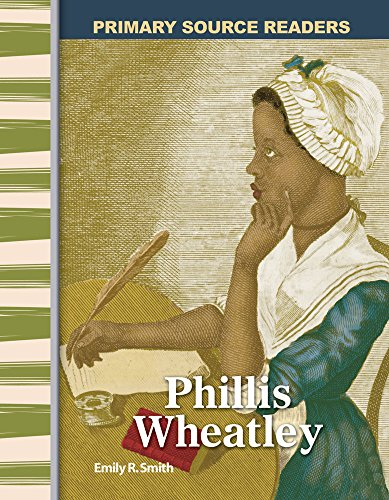 Phillis Wheatley: Early America (Primary Source Readers): Smith, Emily R.