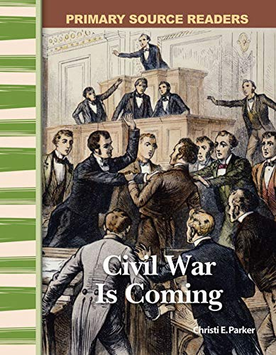 9780743989152: Civil War Is Coming: Expanding & Preserving the Union (Primary Source Readers)