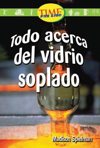 9780743992428: Todo acerca del vidrio soplado: Early Fluent (Nonfiction Readers)