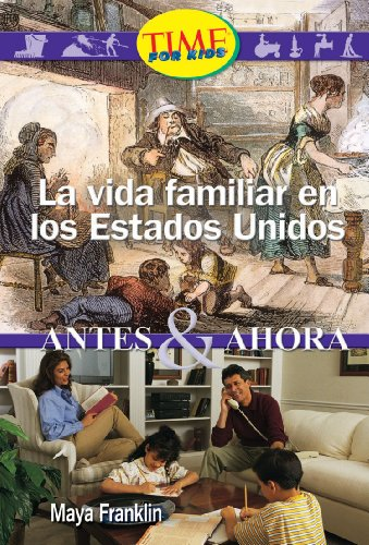 9780743992541: La Vida Familiar en los Estados Unidos: Antes & Ahora (Early Fluent Plus)