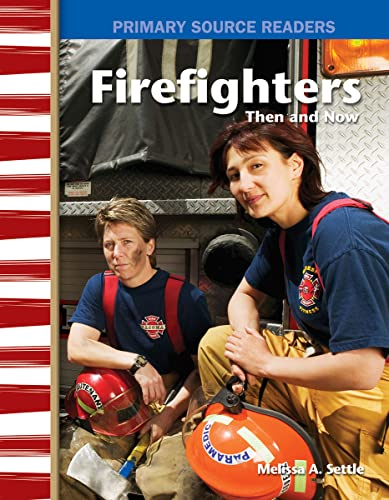 9780743993715: Firefighters Then and Now: My Community Then and Now (Primary Source Readers)
