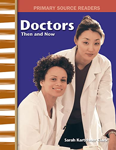 9780743993739: Doctors Then and Now: My Community Then and Now (Primary Source Readers)