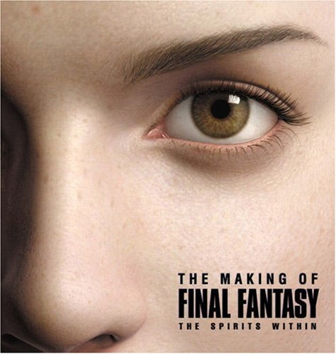 9780744000719: The Making of FINAL FANTASY: The Spirits Within