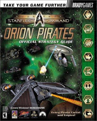 Star Trek Starfleet Command: Orion Pirates Official Strategy Guide: Greene, Dennis J.