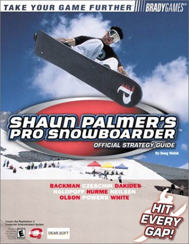 Shaun Palmer's Pro Snowboarder Official Strategy Guide (Bradygames Take Your Games Further): ...