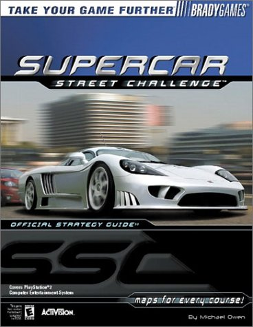 Supercar Street Challenge Official Strategy Guide (Bradygames Strategy Guides) (9780744001242) by BradyGames