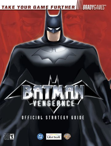 Batman: Vengeance Official Strategy Guide for GameCube & Xbox (Bradygames Strategy Guides): Tim...
