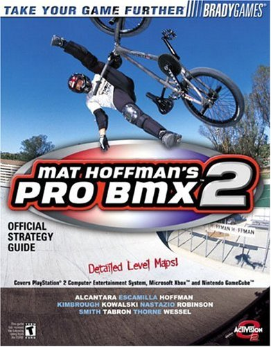 Mat Hoffman's Pro BMX 2 Official Strategy Guide (Bradygames Take Your Games Further) (0744001528) by Doug Walsh