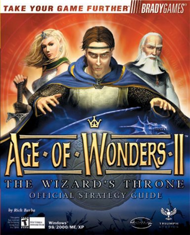 Age of Wonders II: The Wizard's Throne Official Strategy Guide (Bradygames Take Your Games ...