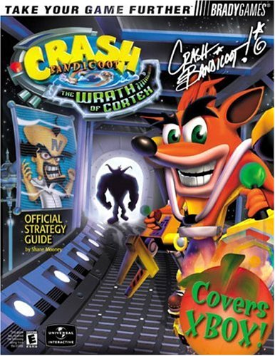 9780744001679: Crash Bandicoot(TM): The Wrath of Cortex Official Strategy Guide for Xbox (Bradygames Take Your Games Further)