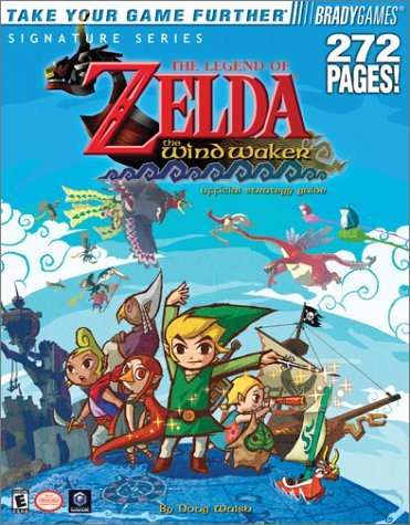 The Legend of Zelda(R): The Wind Waker(TM) Official Strategy Guide (Signature (Brady)) (0744001862) by Doug Walsh